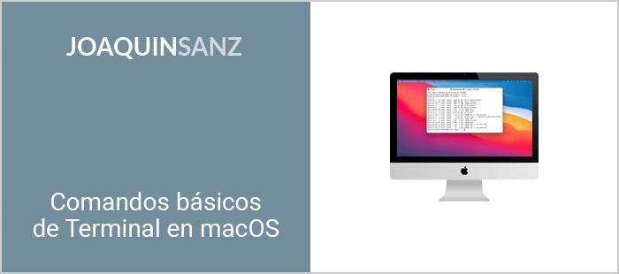 Joaquin Sanz - Comandos básicos de Terminal en macOS