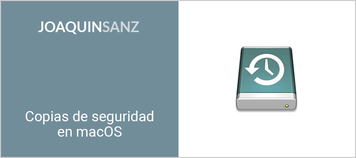 Joaquin Sanz - Copias de Seguridad en macOS