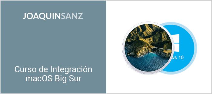 Joaquin Sanz - Curso de Integración macOS 11 Big Sur