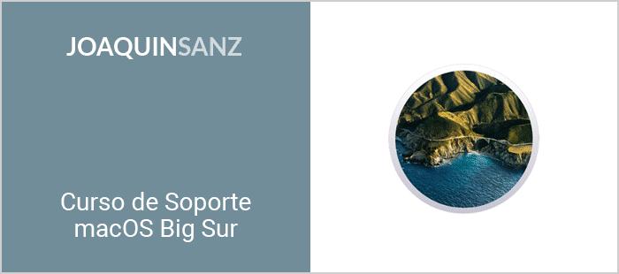 Joaquin Sanz - Curso de Soporte macOS 11 Big Sur