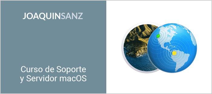 Joaquin Sanz - Curso de Soporte y Servidor macOS 11 Big Sur
