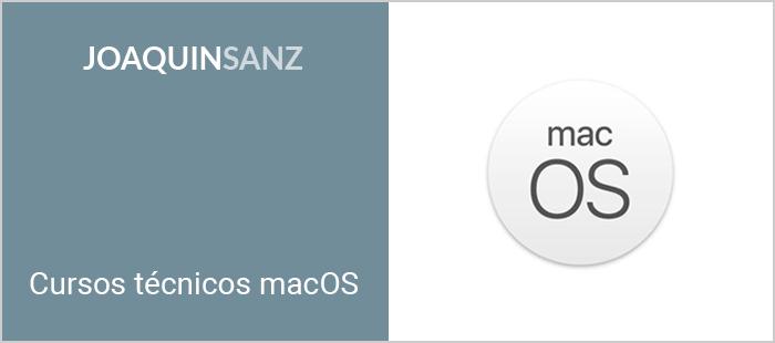 Joaquin Sanz - Cursos técnicos macOS