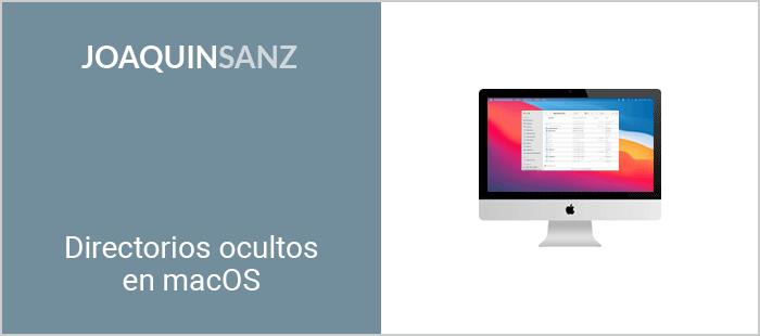 Joaquin Sanz - Directorios ocultos en macOS