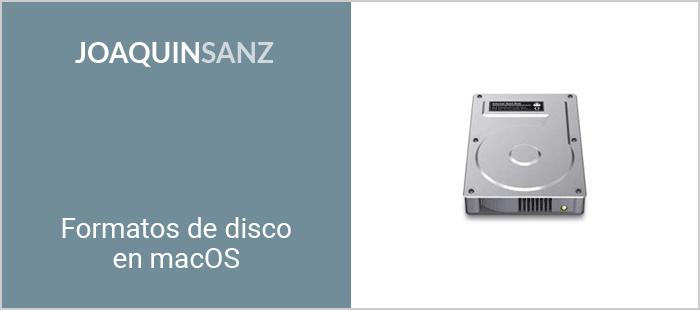 Joaquin Sanz - Formatos de disco en macOS