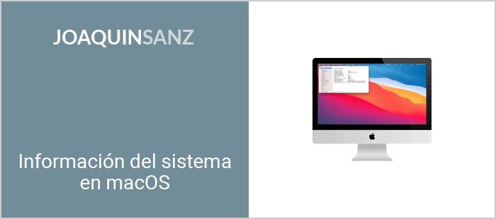 Joaquin Sanz - Información del Sistema en macOS