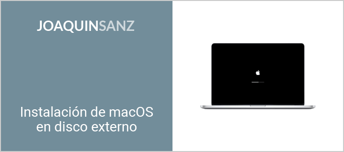 Joaquin Sanz - Instalación de macOS en disco externo