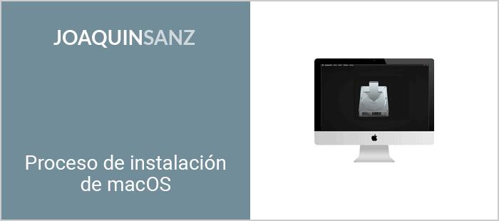 Joaquin Sanz - Proceso de instalación de macOS
