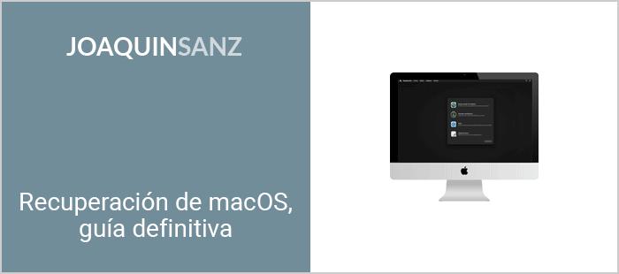 Joaquin Sanz - Recuperación de macOS, guía definitiva