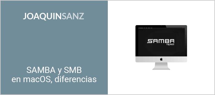 Joaquin Sanz - SAMBA y SMB en macOS, diferencias