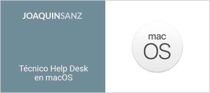 Joaquín Sanz - Técnico Help Desk en macOS